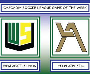 CSL GOTW – West Seattle Union vs Yelm Athletic (Week 2)