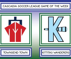 CSL GOTW – Townsend Town vs Kittitas Wanderers (Week 6)
