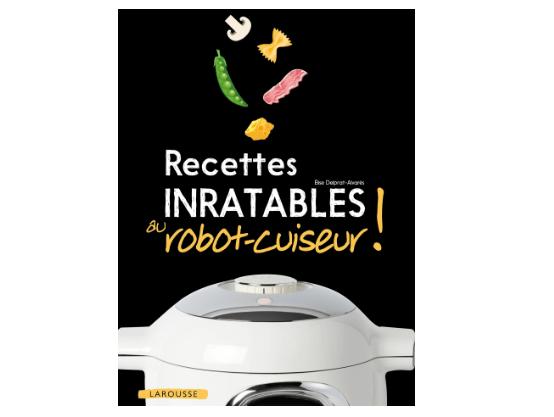 Recettes inratables au robot cuiseur cookeo