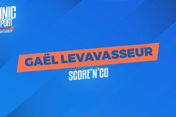 Gaël Levavasseur de Score'n'co