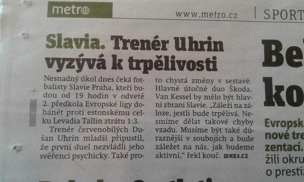 Небольшая заметка в местной газете... Гл. тренер: Dušan Uhrin сказал о том, что будут на острие атаки терзать оборону таллиннцев.