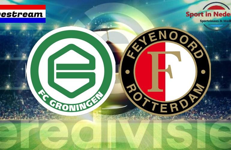 Eredivisie livestream FC Groningen - Feyenoord