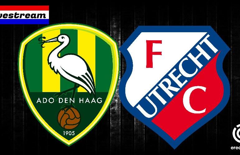 ADO Den Haag - FC Utrecht gratis eredivisie livestream