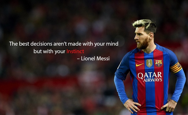 Famous quote by Lionel Messi