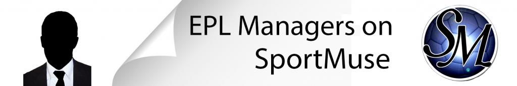 English Premier League Managers, EPL Managers, Premier League Managers on SportMuse!