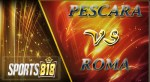 Prediksi Pescara vs Roma 25 April 2017