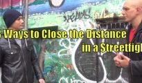How to Close the Distance in a Streetfight