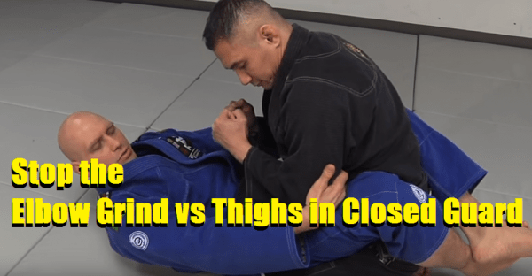 How to Stop the Elbow Grind vs Thighs in Closed Guard