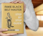 FAKE BLACK BELT MASTER Step By Step Guide