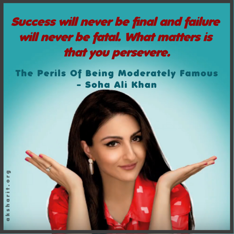 6 THE PERILS OF BEING MODERATELY FAMOUS BY SOHA ALI KHAN