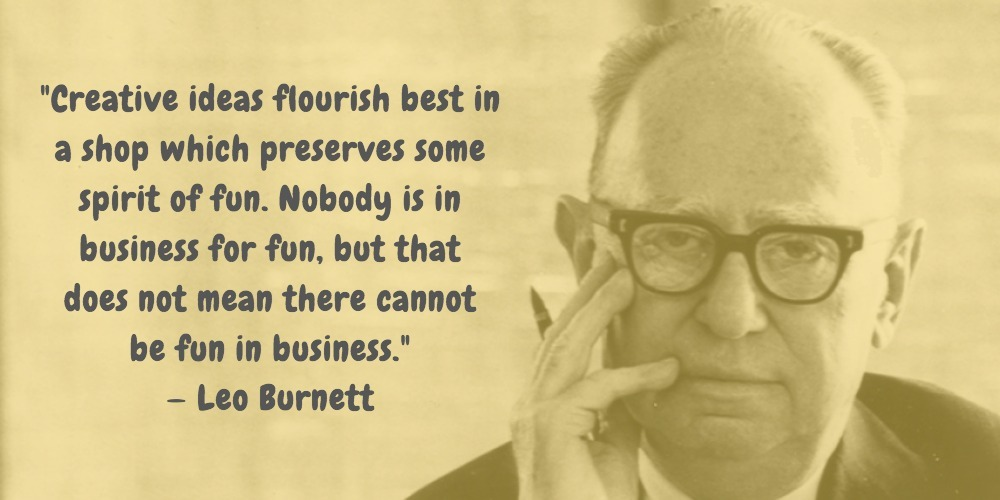 12  Leo Burnett Quotes Advertising Legend Guru Lines