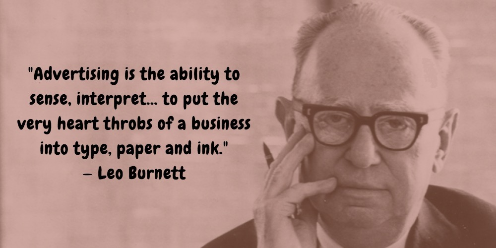 20  Leo Burnett Quotes Advertising Legend Guru Lines