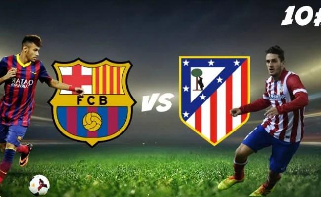 Atletico Madrid Vs Barcelona Prediction Betting Tips