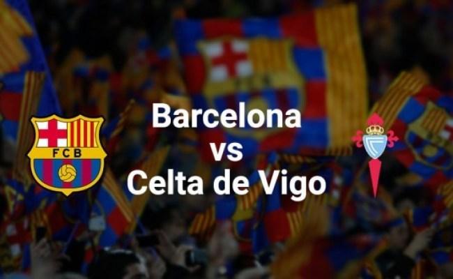 Barcelona Vs Celta Vigo Prediction Betting Tips Preview