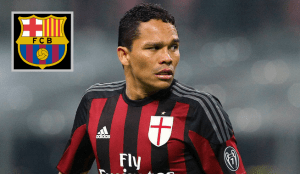AC Millan Striker Carlos Bacca become the new target of Barcelona back up