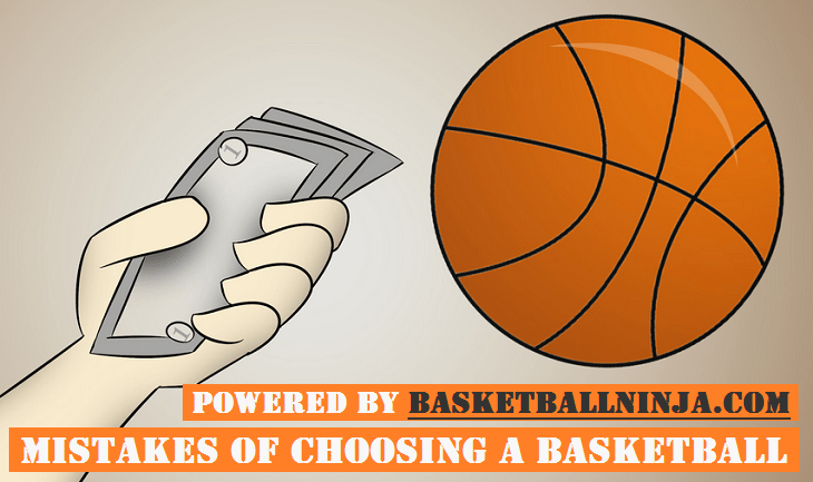 Mistakes of choosing a basketball