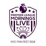 """NBC SPORTS & PREMIER LEAGUE TAKE MANHATTAN WITH """"PREMIER LEAGUE MORNINGS LIVE"""" FAN FEST ON SAT., DEC. 8"""