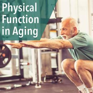 Physical Activity and Function in Older Age: It's Never too Late to Start!