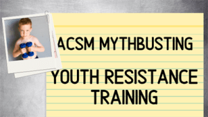 Mythbusting | Youth Resistance Training