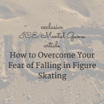 How to Overcome Your Fear of Falling in Figure Skating