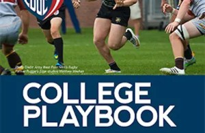The Rugger's Edge College Playbook 2018 - 4th Edition A Common Sense In-Depth Guide to College Admissions & Rugby Recruiting, College Recruiting Guidelines