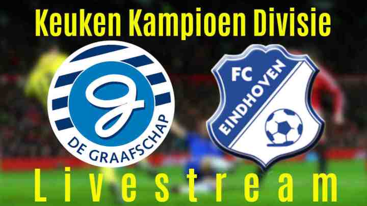 Livestream De Graafschap - FC Eindhoven