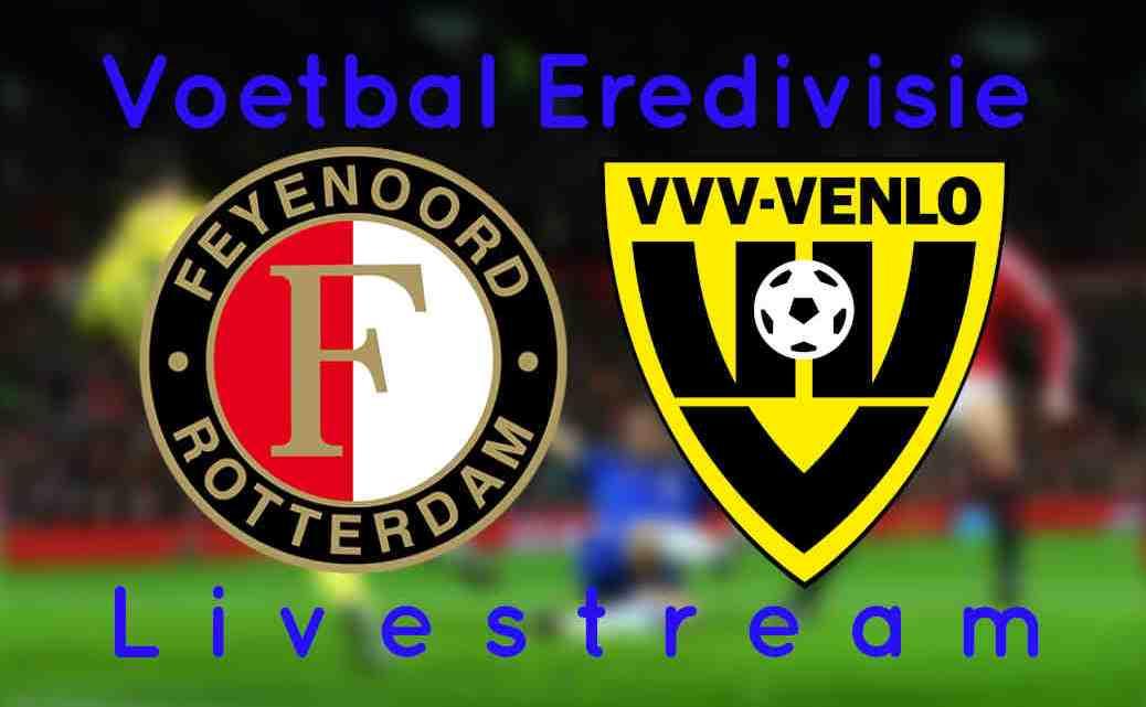 Livestream Feyenoord - VVV Venlo