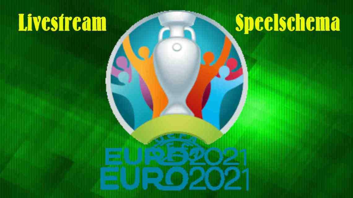 EK Voetbal 2021 Speelschema en Livestream