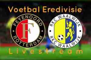 Feyenoord - RKC Waalwijk Livestream