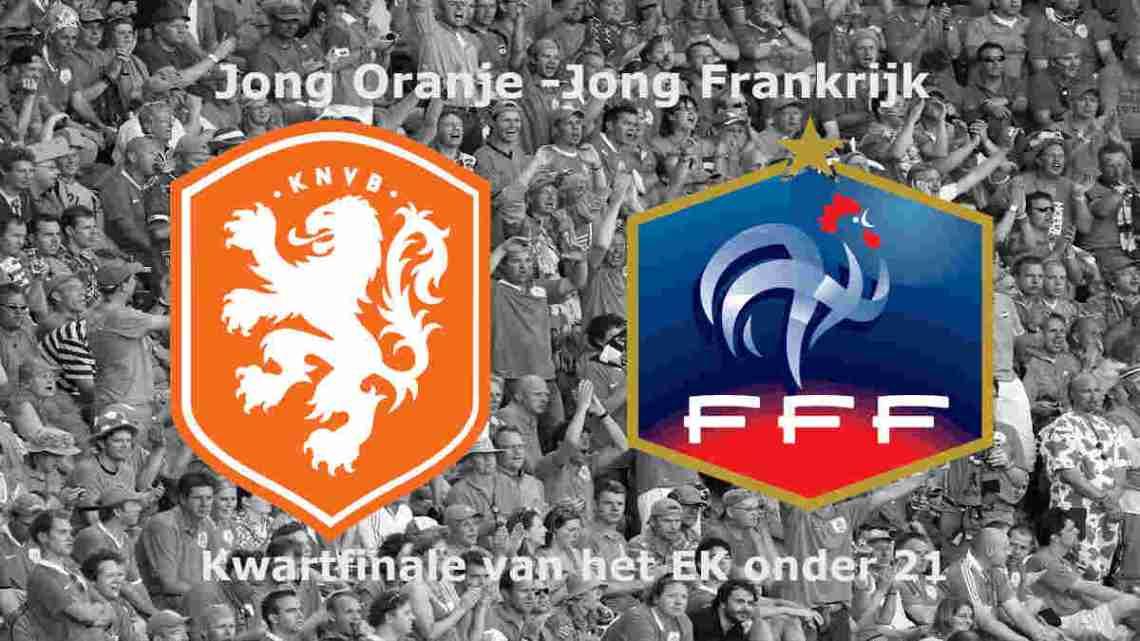 Livestream EK kwartfinale Jong Oranje - Jong Frankrijk