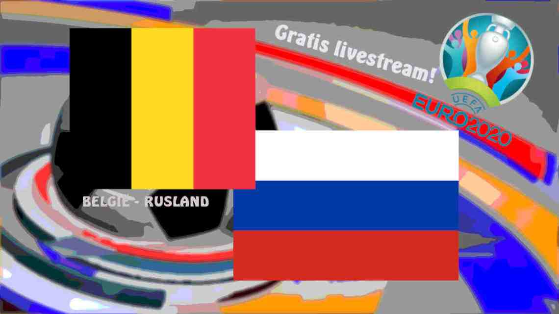 UEFA EURO2020: Livestream België - Rusland