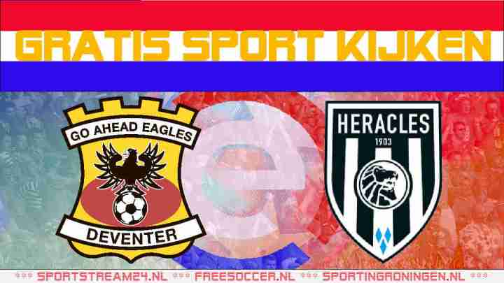 Livestream Go Ahead Eagles vs Heracles Almelo