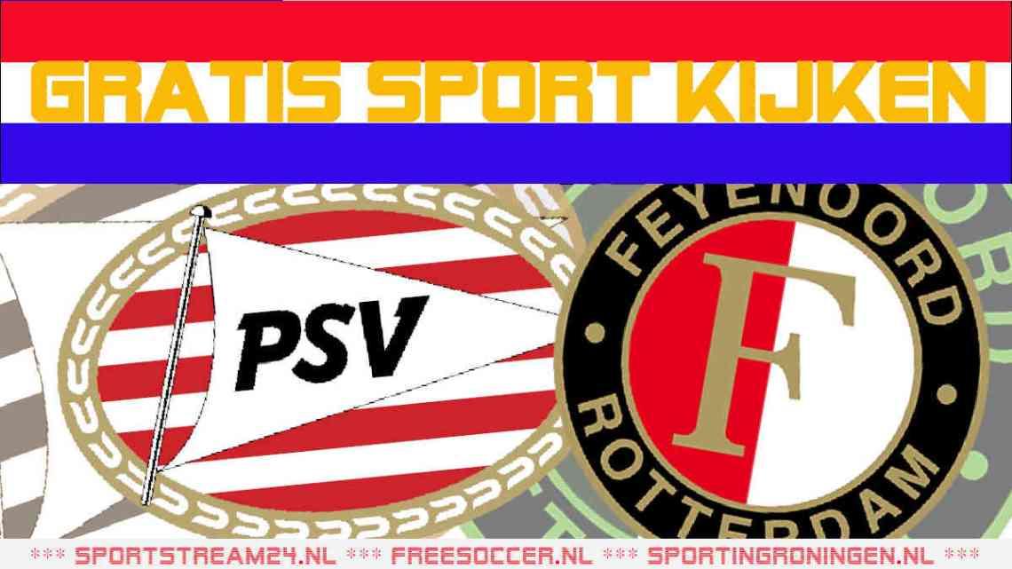 KIJK GRATIS PSV vs FEYENOORD