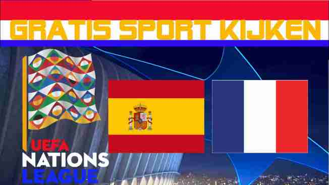 Livestream Finale Nations League Spanje vs Frankrijk