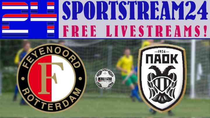 Live Stream Feyenoord - PAOK Saloniki