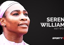 Serena Williams Net Worth – How Rich Is She?