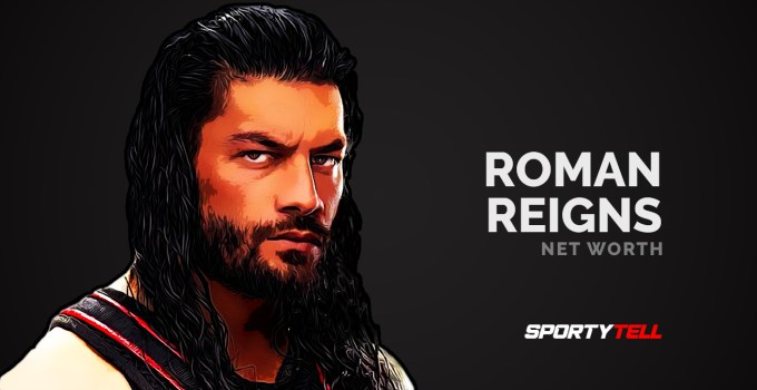 Roman Reigns Net Worth 2020 – How Rich Is He?