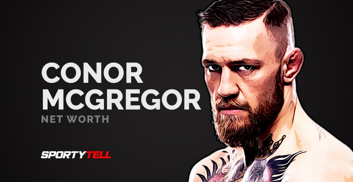 Conor McGregor Net Worth 2020, Career & Earnings - SportyTell