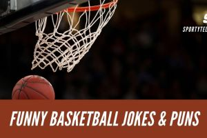 60+ Hilariously Funny Basketball Jokes, Puns & One-Liners