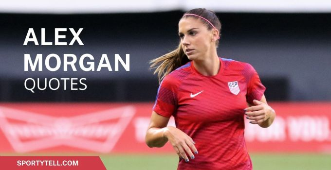 35 Famous Alex Morgan Quotes To Inspire You