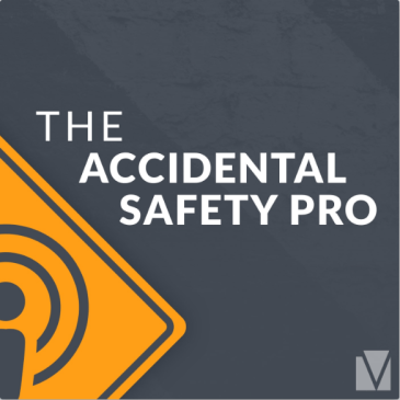 The Accidental Safety Pro: Podcast Episode