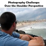 Photography Challenge: Over the Shoulder Perspective