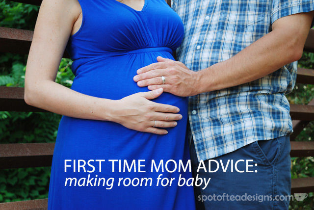 First Time Mom Advice: Places to make room for baby | spotofteadesigns.com