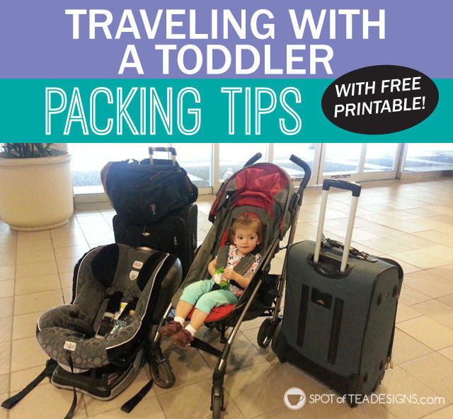 Traveling with a Toddler: Packing tips with free printable. #vacation #toddler #tips #printable | spotofteadesigns.com