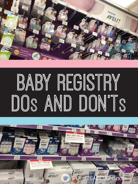 Baby Registry Dos and Don'ts. Tips on how to build it, who to bring when registering and what to avoid adding #babyregistry #baby #firsttimemom | spotofteadesigns.com