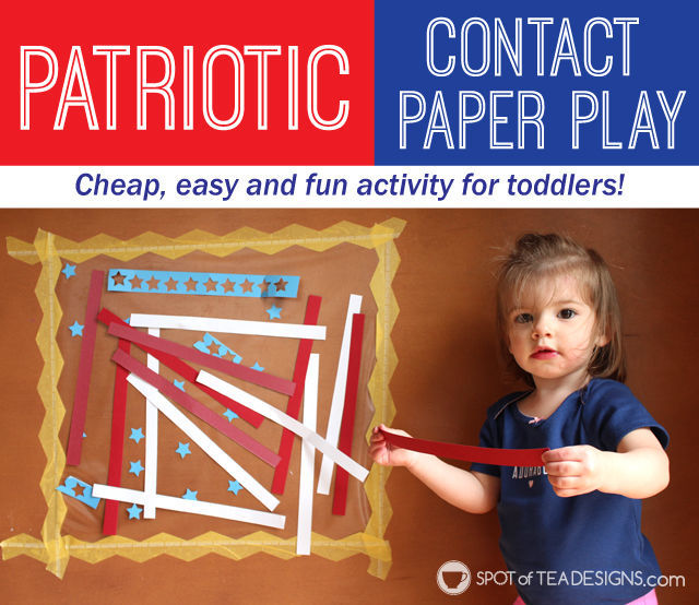 Cheap and easy Patriotic toddler activity: Contact Paper Play @ConTactBrand | spotofteadesigns.com