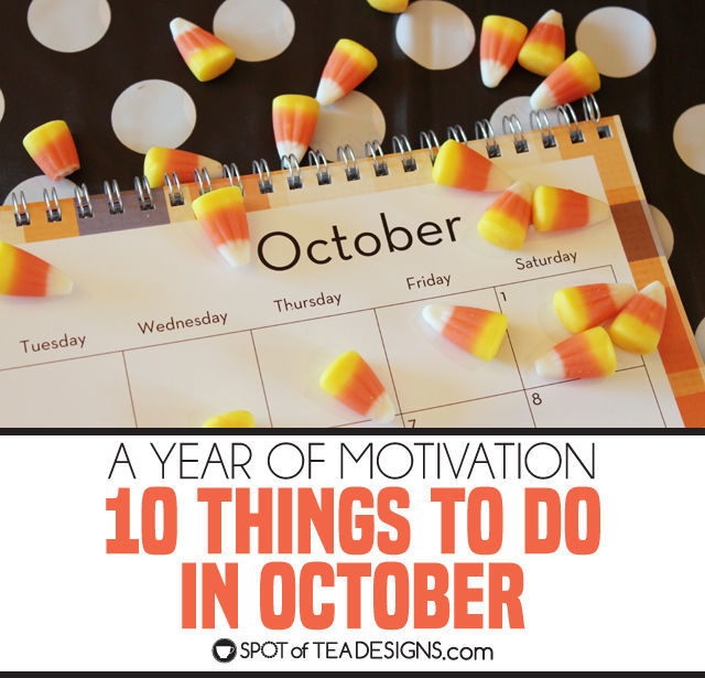 10 Things to Do in October | spotofteadesigns.com