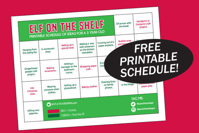 Elf on the shelf ideas for a 3 year old - free printable schedule to help with mommy brain! | spotofteadesigns.com