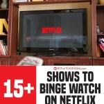 15+ Shows to Binge watch on Netflix