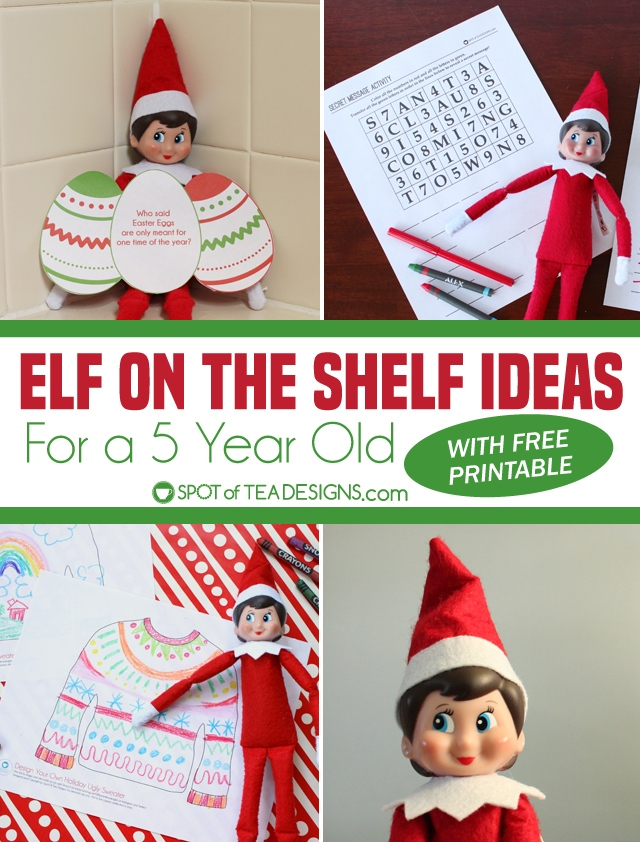 Elf on the Shelf ideas for a 5 year old with free printables   spotofteadesigns.com